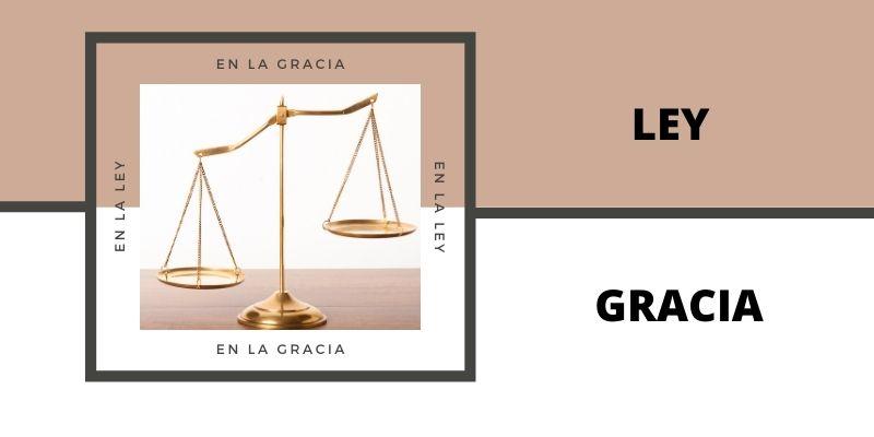 ley-gracia-800new1- Iglesia Cristiana