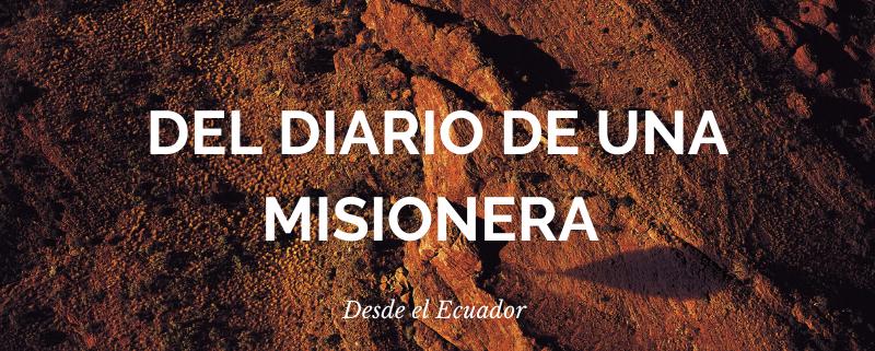Del diario de una misionera– Iglesia Cristiana
